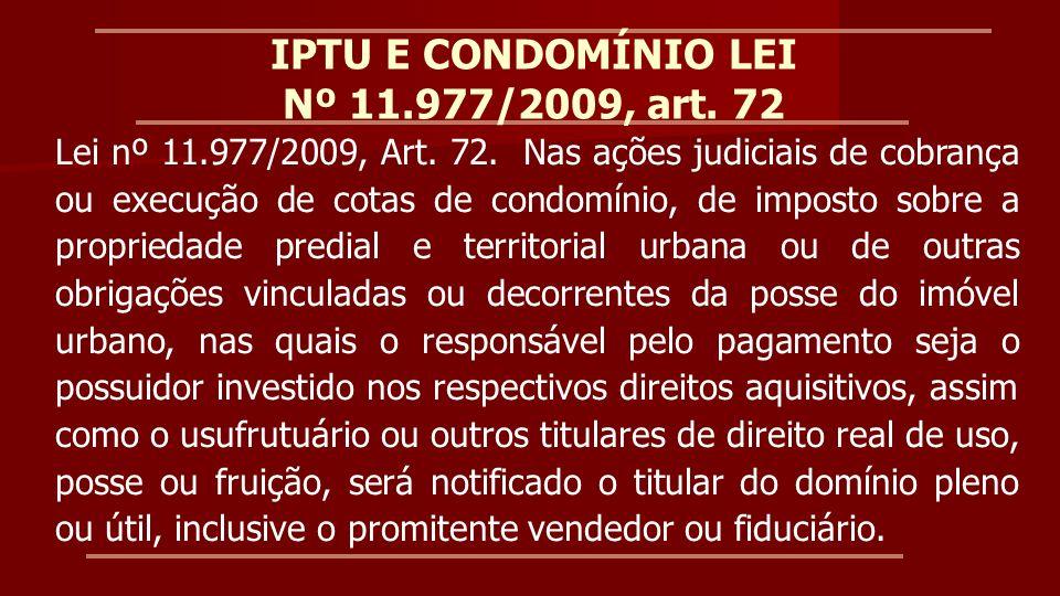 IPTU E CONDOMÍNIO LEI Nº 11.977/2009, art. 72