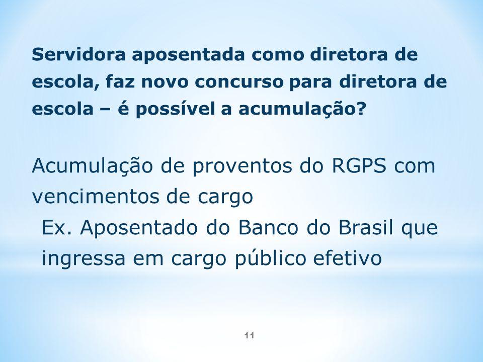 Acumulação de proventos do RGPS com vencimentos de cargo