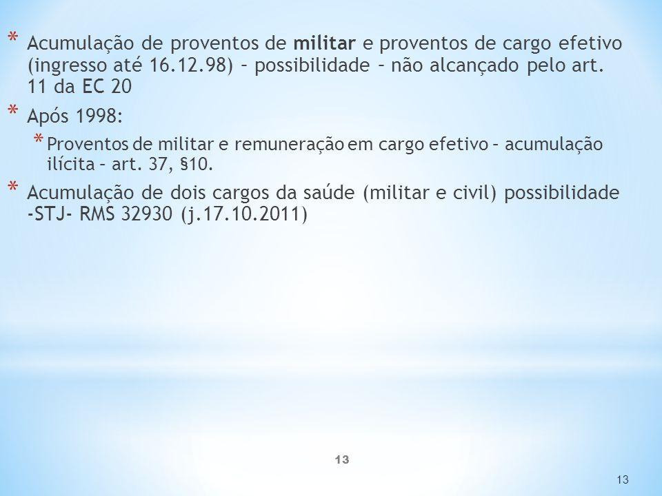 Acumulação de proventos de militar e proventos de cargo efetivo (ingresso até 16.12.98) – possibilidade – não alcançado pelo art. 11 da EC 20