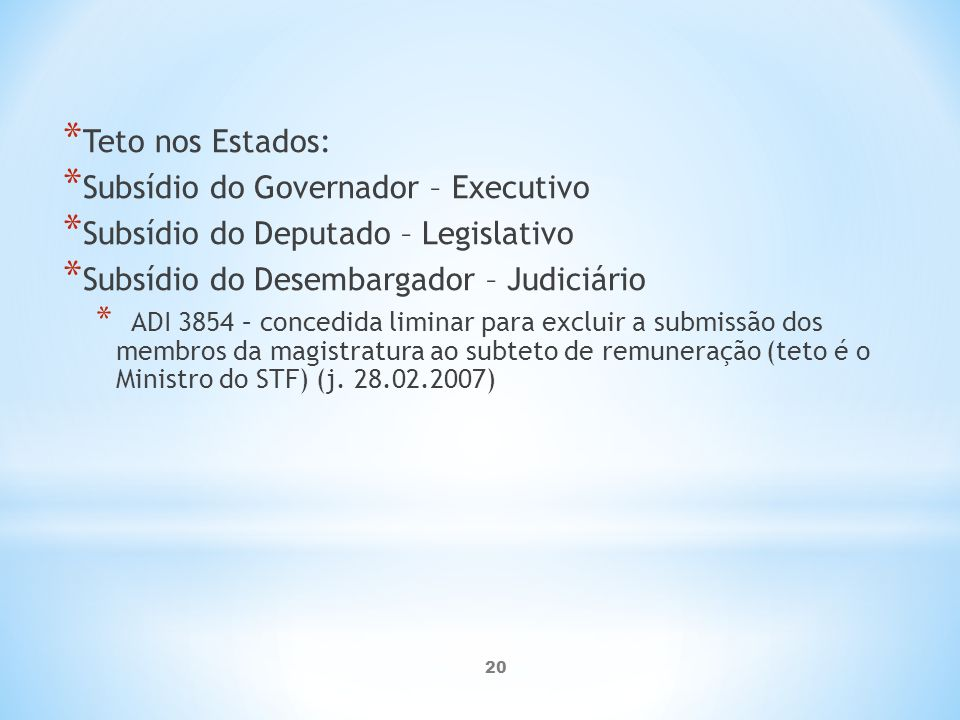 Subsídio do Governador – Executivo Subsídio do Deputado – Legislativo