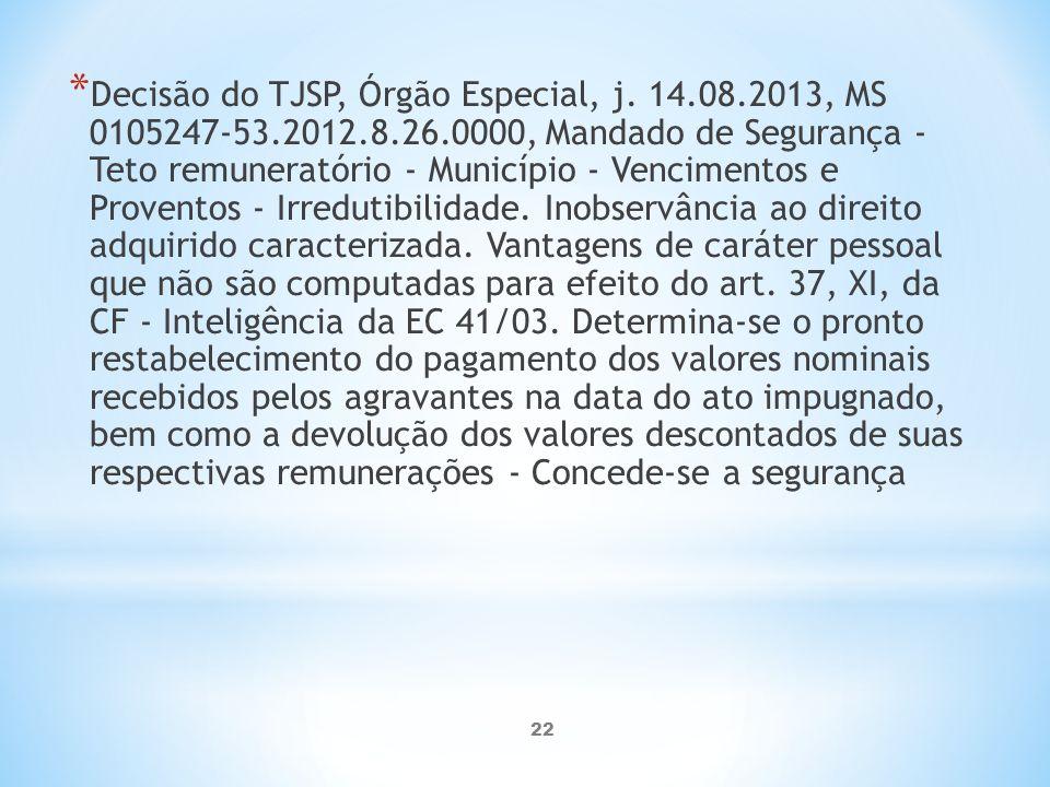 Decisão do TJSP, Órgão Especial, j. 14. 08. 2013, MS 0105247-53. 2012
