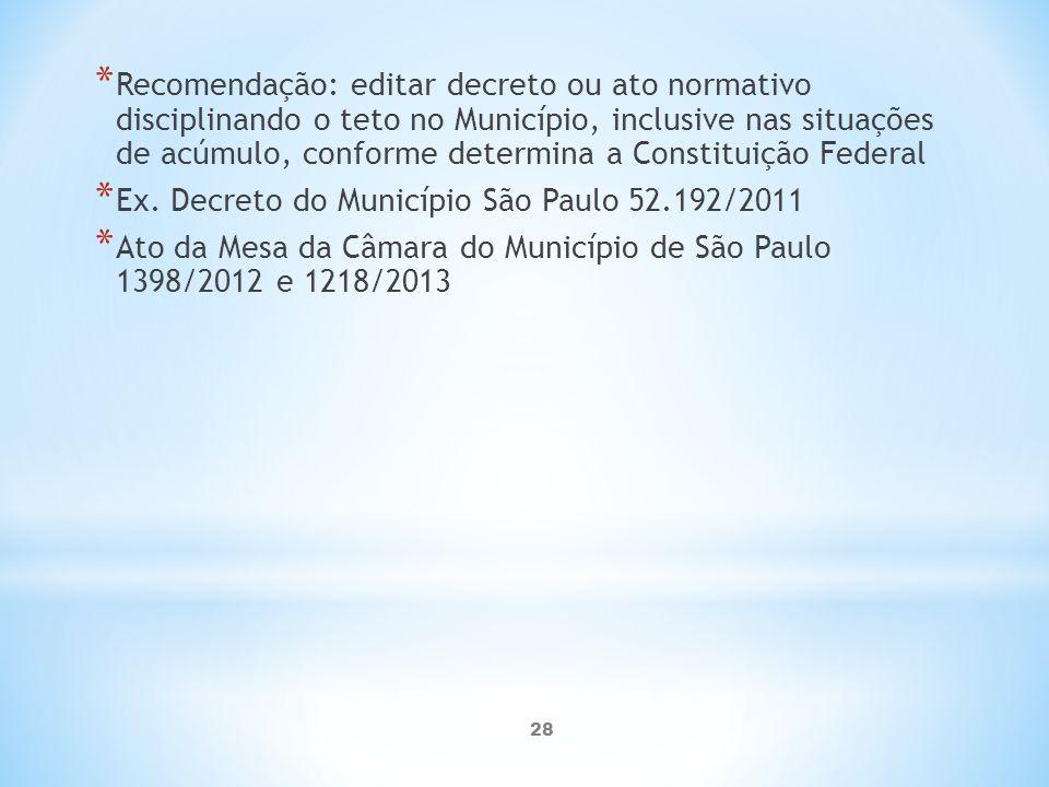 Recomendação: editar decreto ou ato normativo disciplinando o teto no Município, inclusive nas situações de acúmulo, conforme determina a Constituição Federal