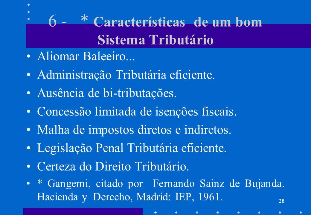6 - * Características de um bom Sistema Tributário