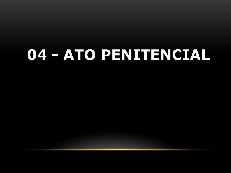 04 - Ato penitencial