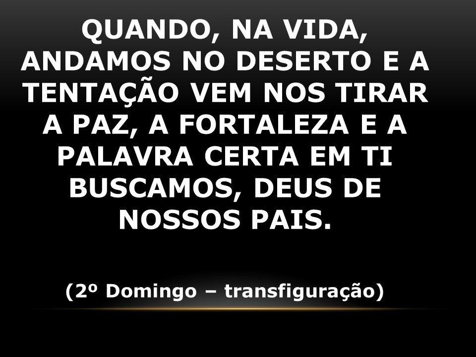 (2º Domingo – transfiguração)