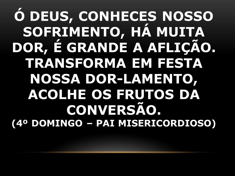 (4º DOMINGO – PAI MISERICORDIOSO)