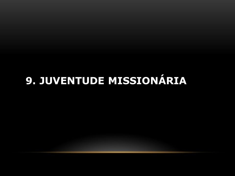 9. Juventude missionária