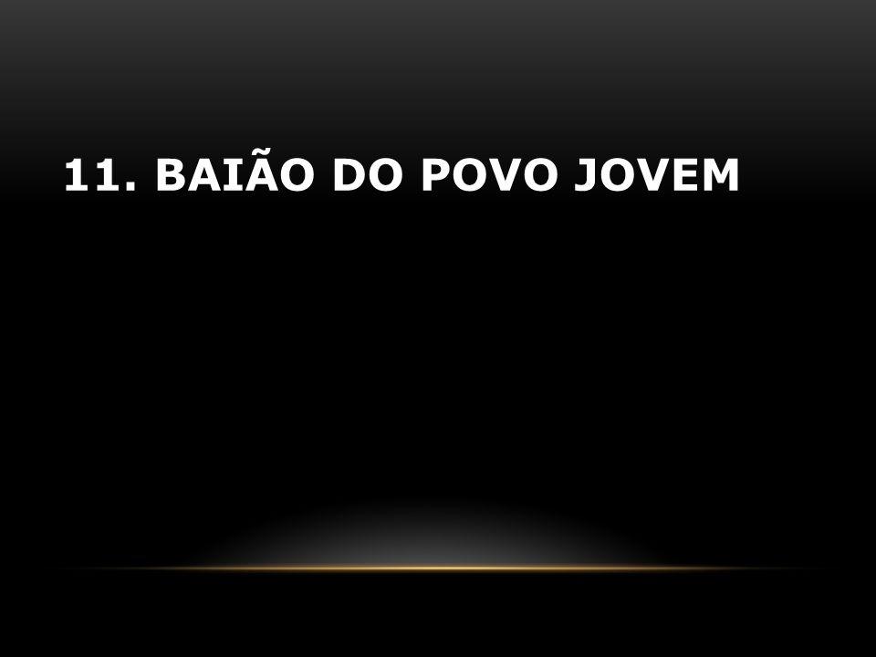 11. BAIÃO DO POVO JOVEM