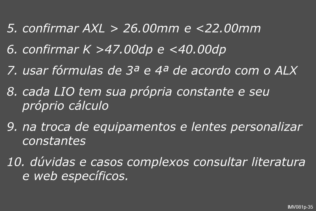 confirmar AXL > 26.00mm e <22.00mm