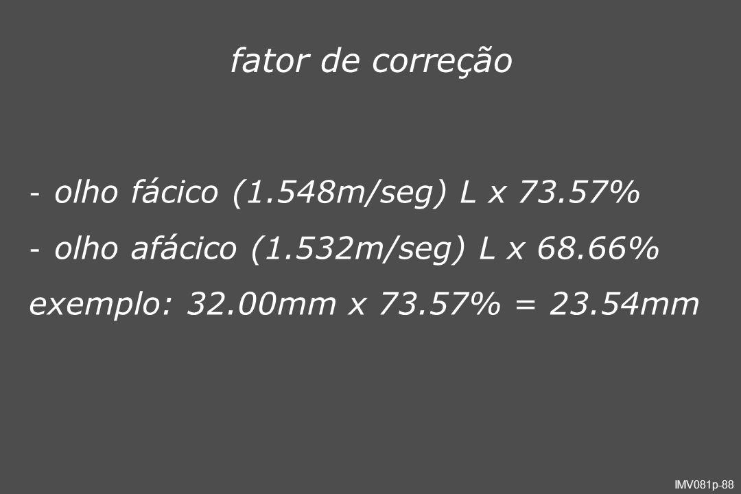 fator de correção olho fácico (1.548m/seg) L x 73.57%