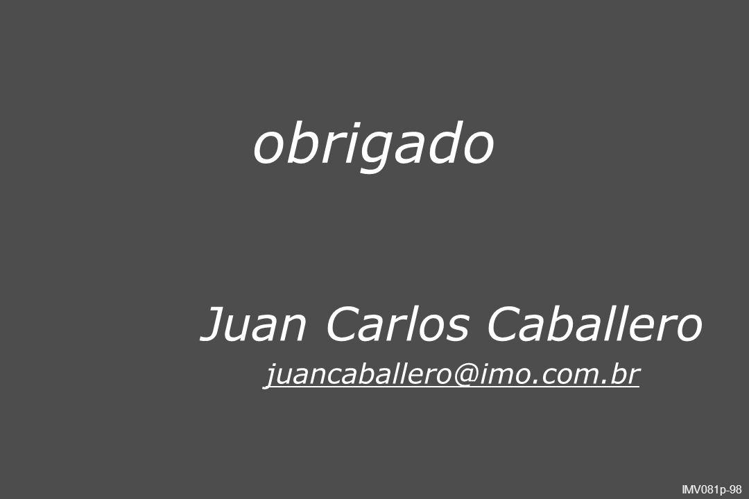 obrigado Juan Carlos Caballero juancaballero@imo.com.br