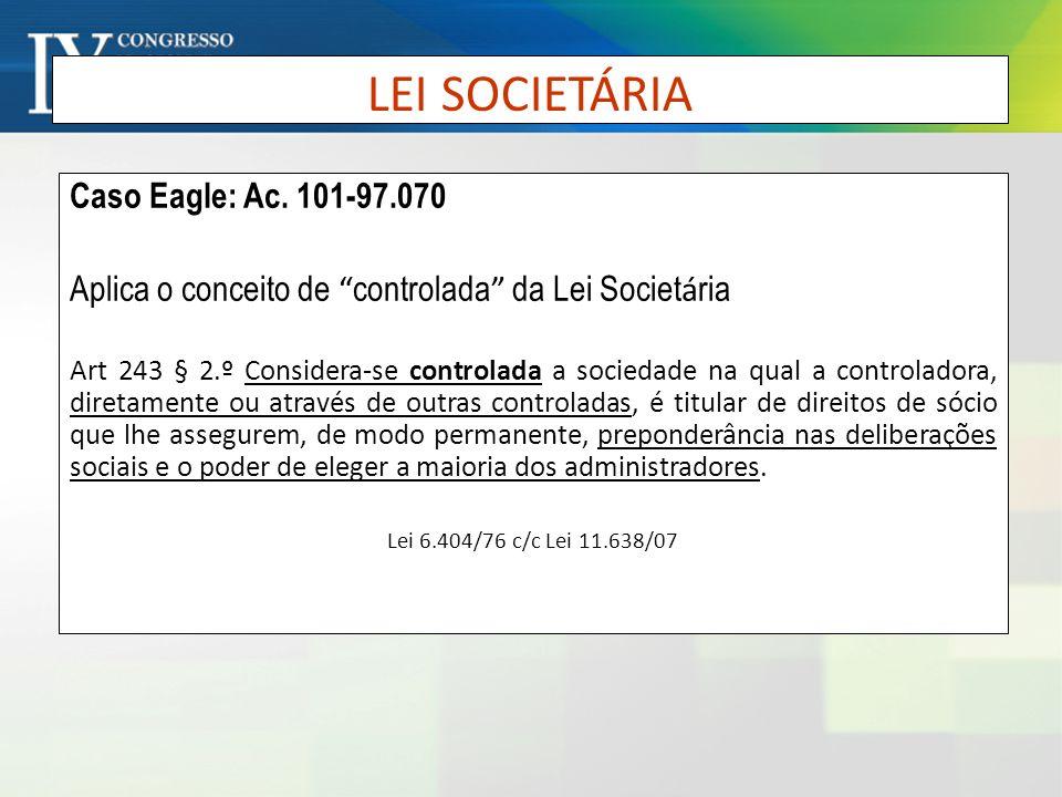 LEI SOCIETÁRIA Caso Eagle: Ac. 101-97.070