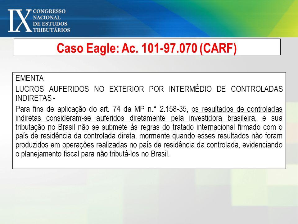 Caso Eagle: Ac. 101-97.070 (CARF) EMENTA