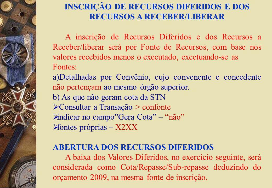 INSCRIÇÃO DE RECURSOS DIFERIDOS E DOS RECURSOS A RECEBER/LIBERAR