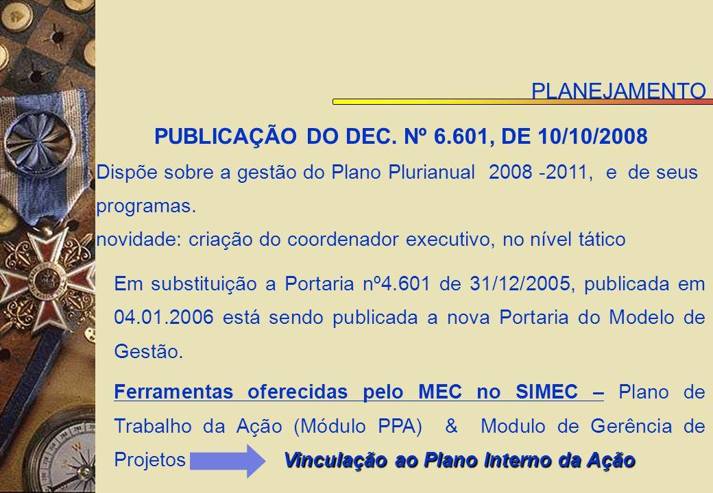 PUBLICAÇÃO DO DEC. Nº 6.601, DE 10/10/2008