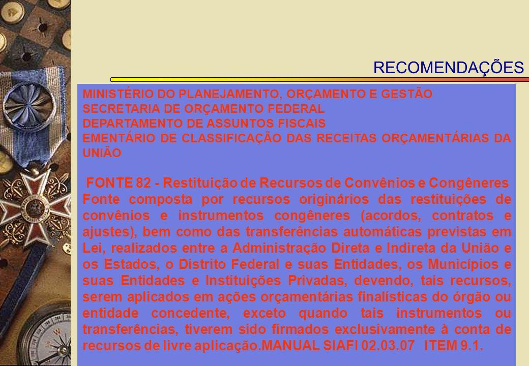 RECOMENDAÇÕES MINISTÉRIO DO PLANEJAMENTO, ORÇAMENTO E GESTÃO. SECRETARIA DE ORÇAMENTO FEDERAL.