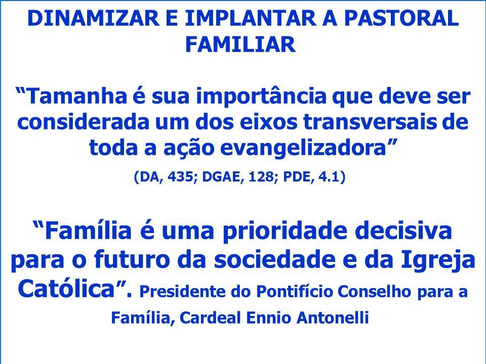 DINAMIZAR E IMPLANTAR A PASTORAL FAMILIAR