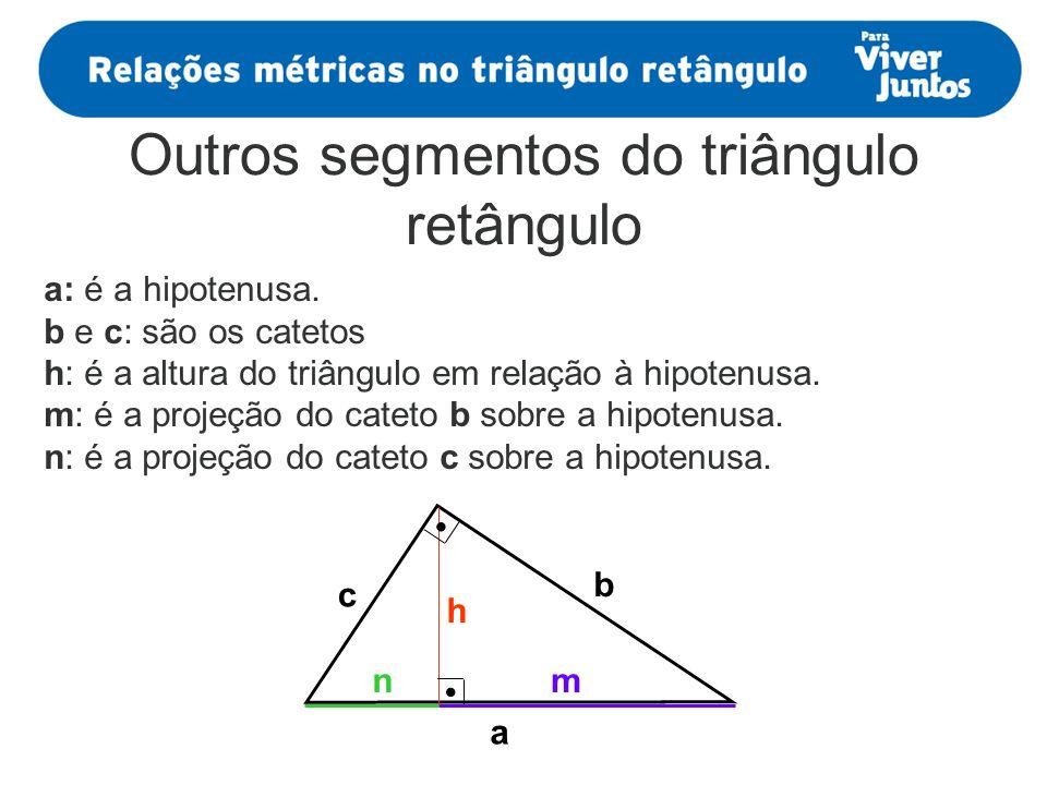 Outros segmentos do triângulo retângulo