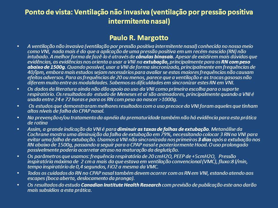 Ponto de vista: Ventilação não invasiva (ventilação por pressão positiva intermitente nasal) Paulo R. Margotto