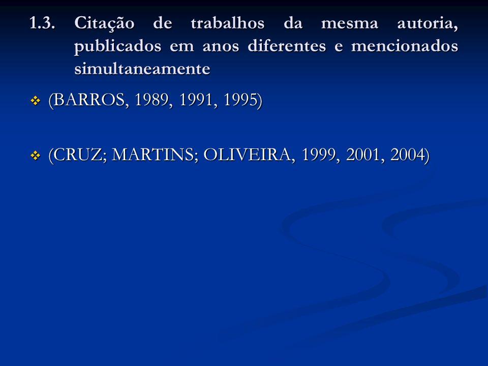 1.3. Citação de trabalhos da mesma autoria, publicados em anos diferentes e mencionados simultaneamente