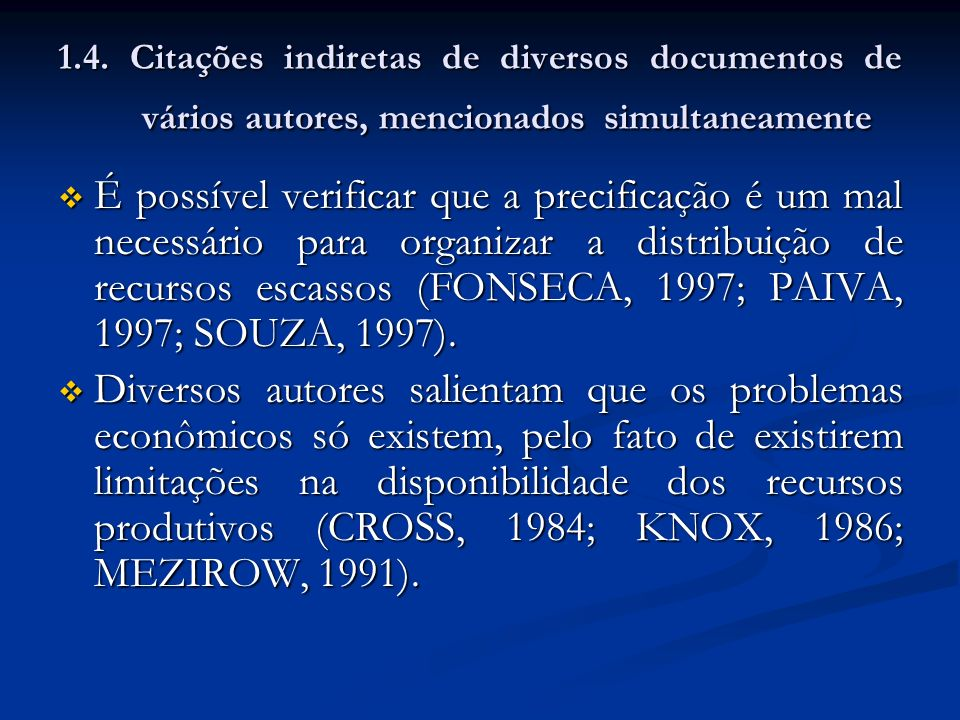 1.4. Citações indiretas de diversos documentos de vários autores, mencionados simultaneamente