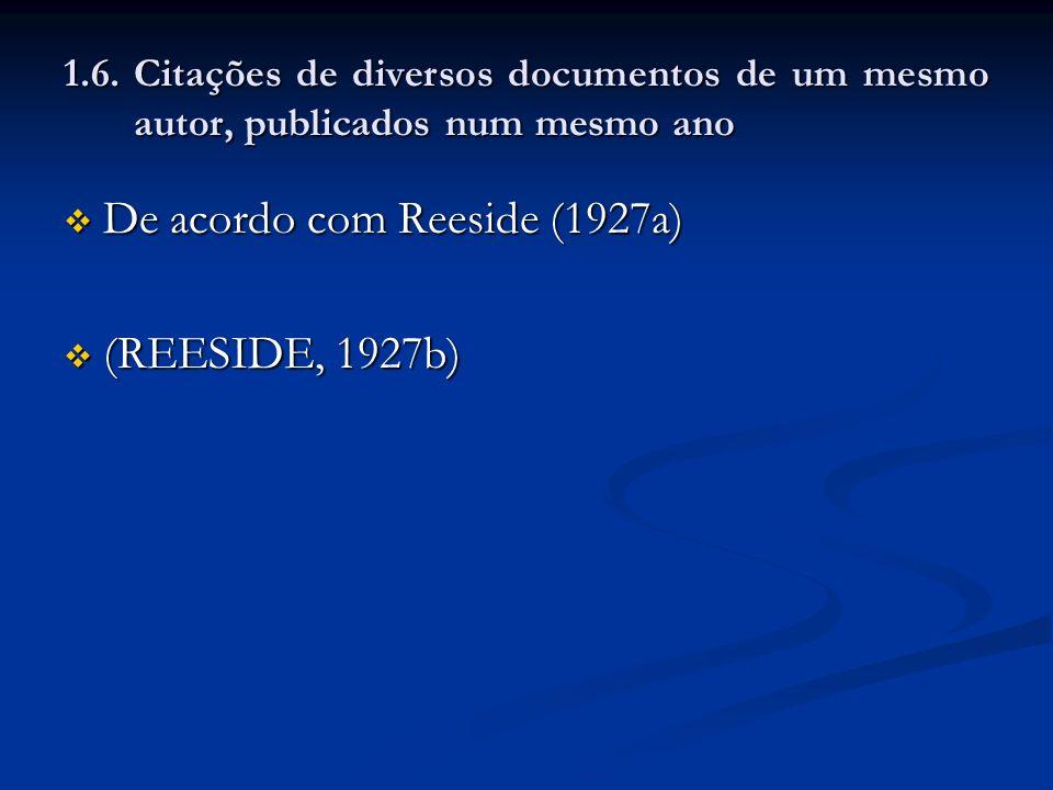 De acordo com Reeside (1927a) (REESIDE, 1927b)