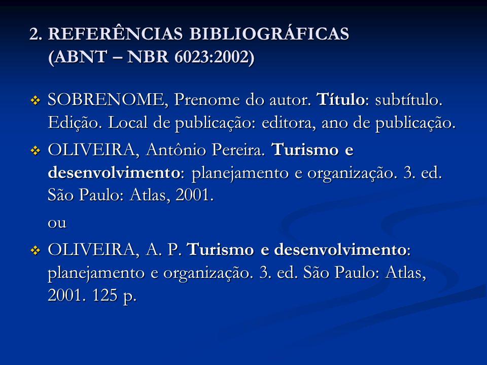 2. REFERÊNCIAS BIBLIOGRÁFICAS (ABNT – NBR 6023:2002)