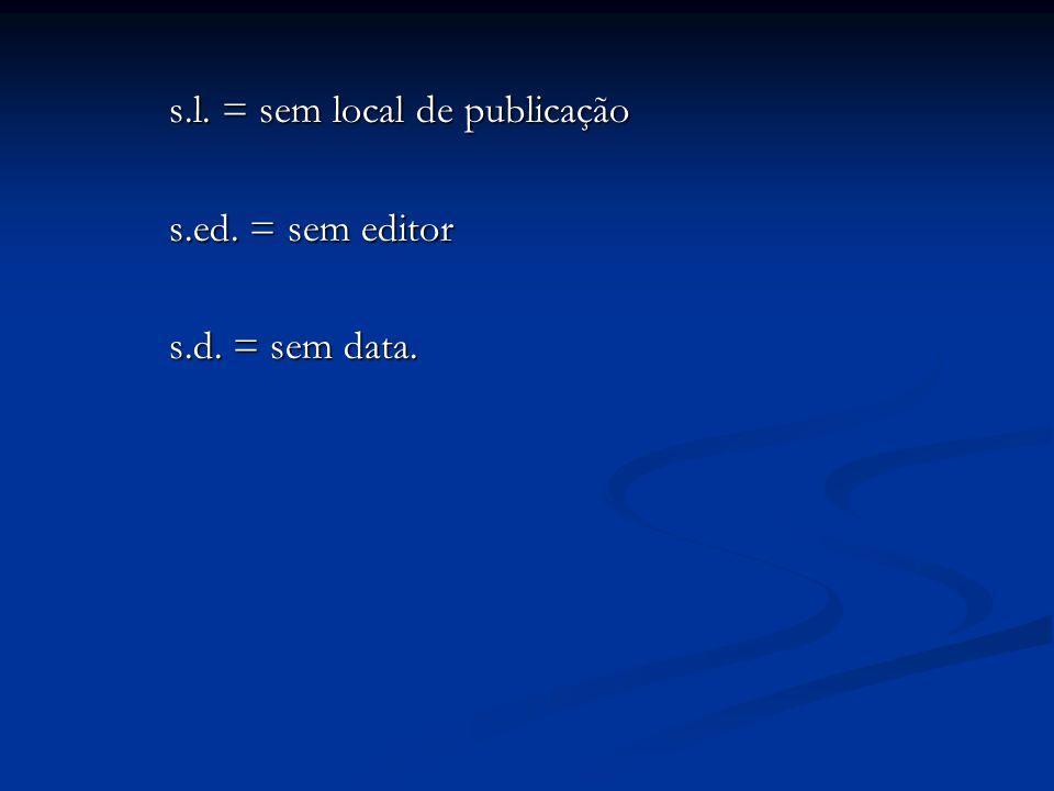 s.l. = sem local de publicação
