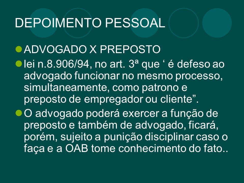 DEPOIMENTO PESSOAL ADVOGADO X PREPOSTO