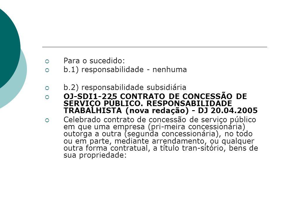 Para o sucedido: b.1) responsabilidade - nenhuma. b.2) responsabilidade subsidiária.