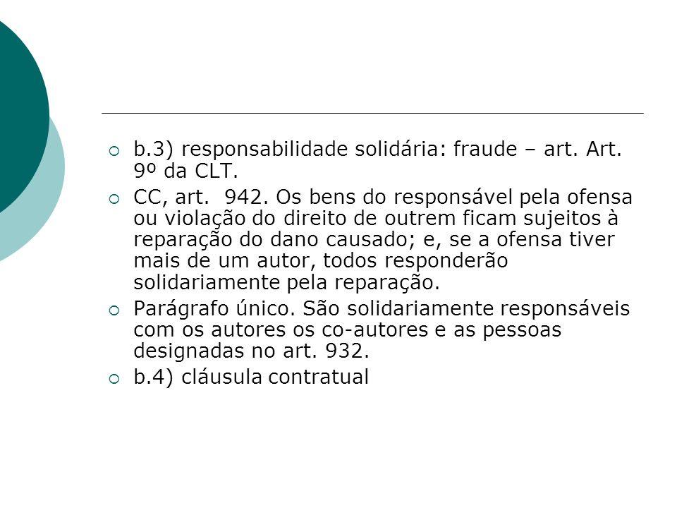 b.3) responsabilidade solidária: fraude – art. Art. 9º da CLT.