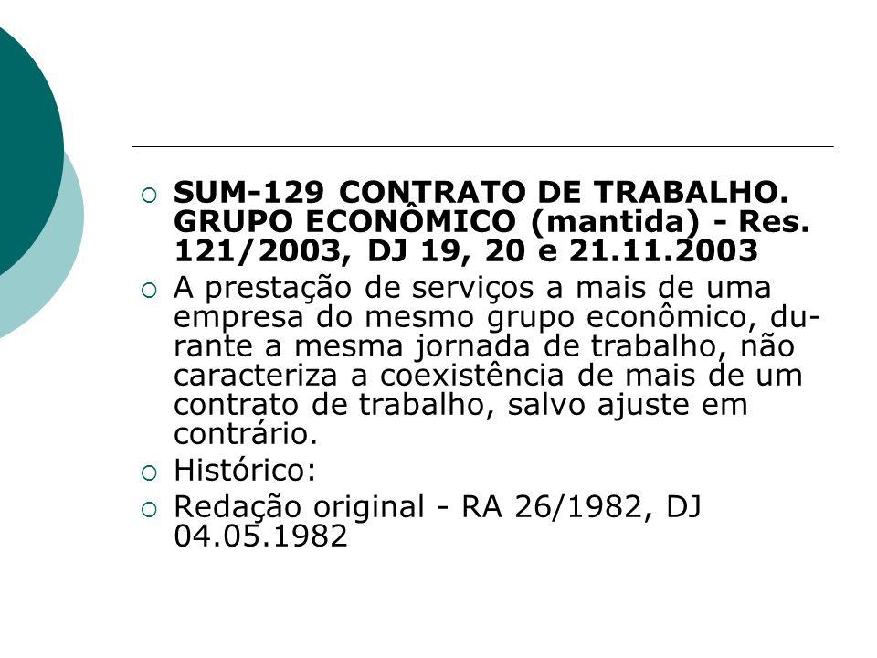 SUM-129 CONTRATO DE TRABALHO. GRUPO ECONÔMICO (mantida) - Res