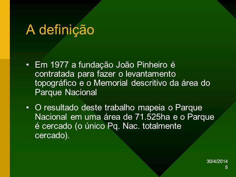 A definição Em 1977 a fundação João Pinheiro é contratada para fazer o levantamento topográfico e o Memorial descritivo da área do Parque Nacional.