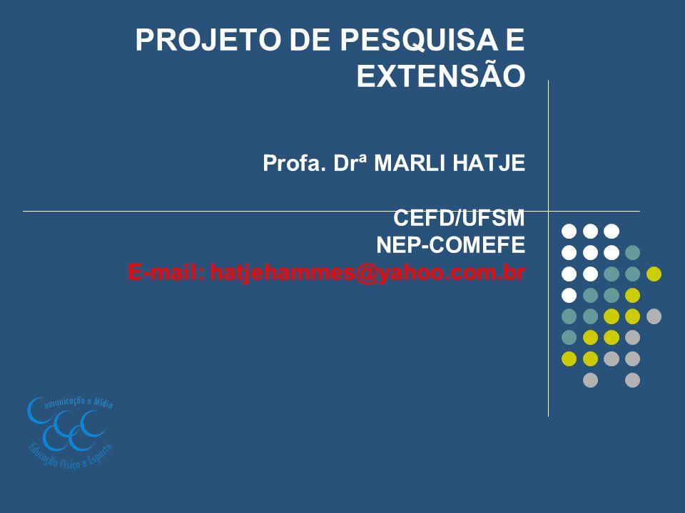 PROJETO DE PESQUISA E EXTENSÃO Profa
