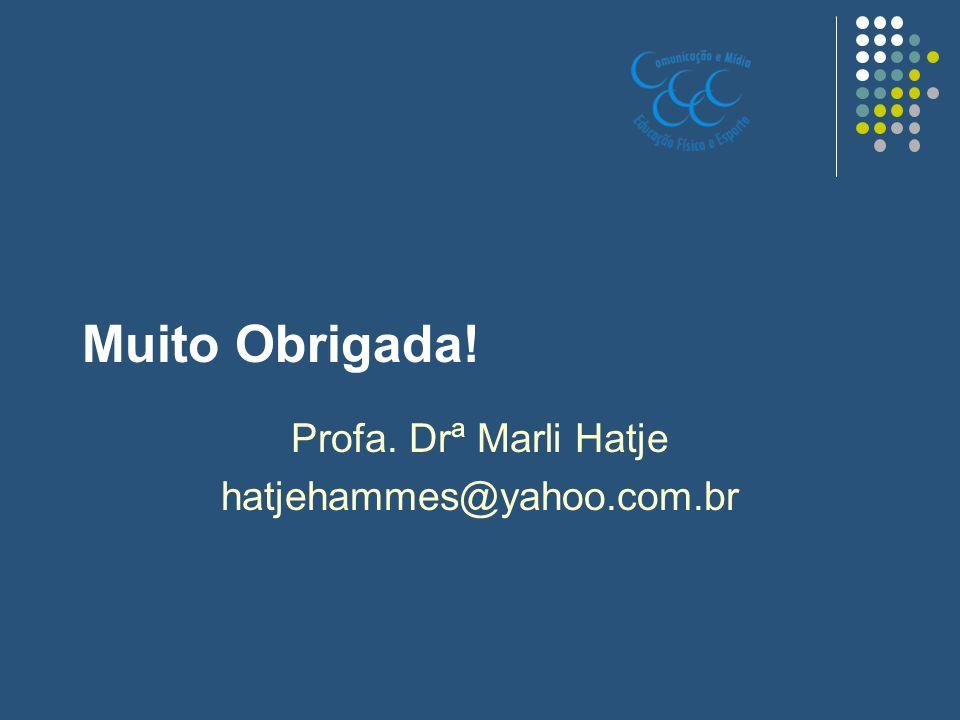 Profa. Drª Marli Hatje hatjehammes@yahoo.com.br
