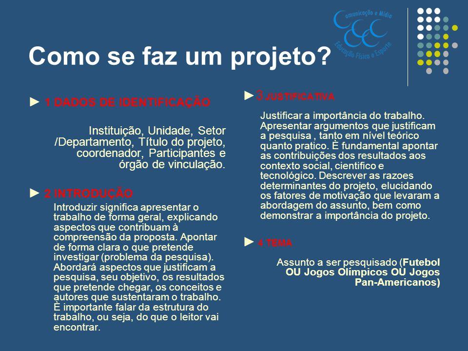 Como se faz um projeto ►3 JUSTIFICATIVA ► 1 DADOS DE IDENTIFICAÇÃO