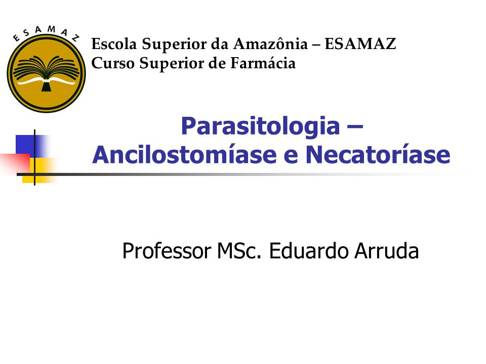 Parasitologia – Ancilostomíase e Necatoríase