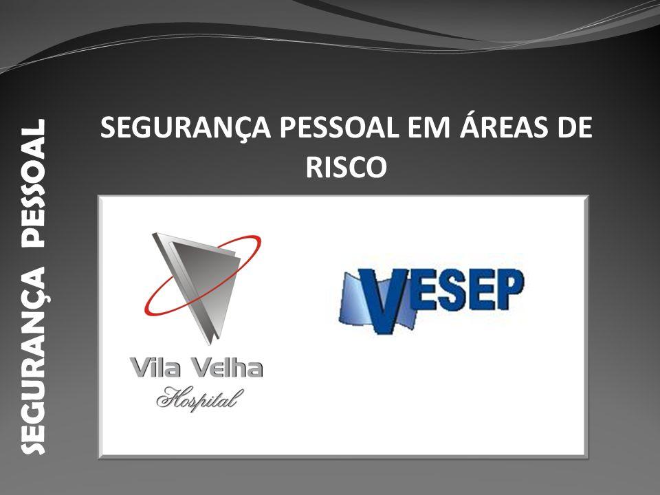 SEGURANÇA PESSOAL EM ÁREAS DE RISCO