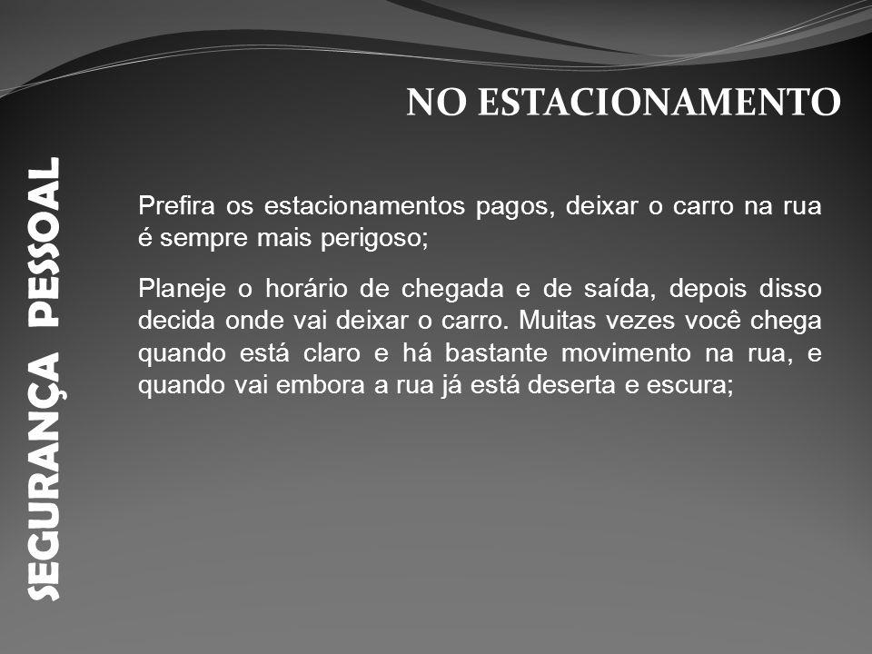 SEGURANÇA PESSOAL NO ESTACIONAMENTO