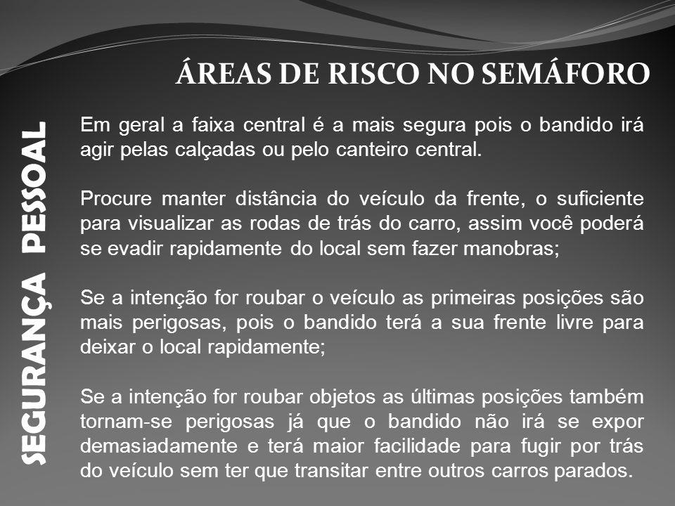 SEGURANÇA PESSOAL ÁREAS DE RISCO NO SEMÁFORO