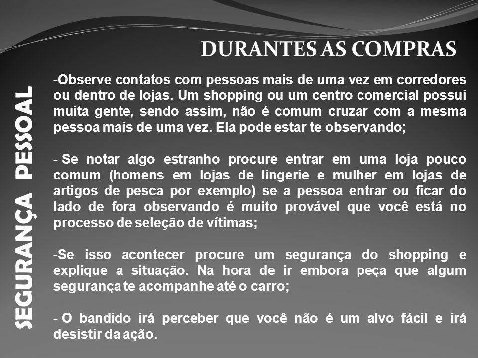 SEGURANÇA PESSOAL DURANTES AS COMPRAS