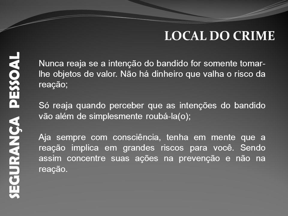 SEGURANÇA PESSOAL LOCAL DO CRIME