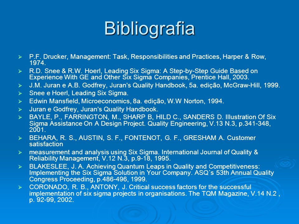 Bibliografia P.F. Drucker, Management: Task, Responsibilities and Practices, Harper & Row, 1974.