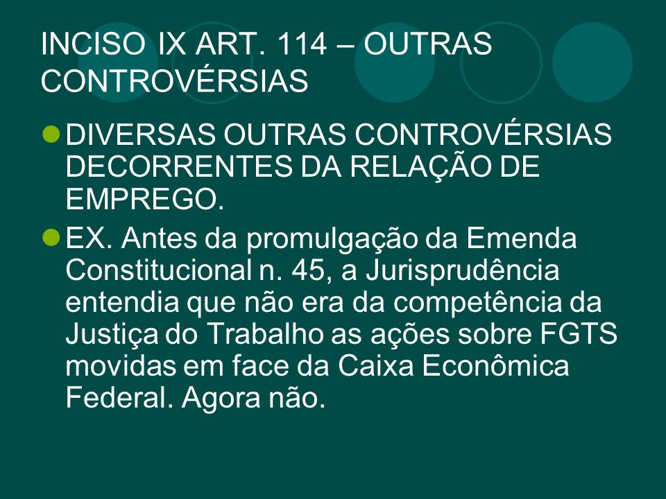 INCISO IX ART. 114 – OUTRAS CONTROVÉRSIAS