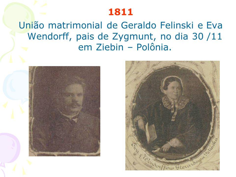 1811 União matrimonial de Geraldo Felinski e Eva Wendorff, pais de Zygmunt, no dia 30 /11 em Ziebin – Polônia.