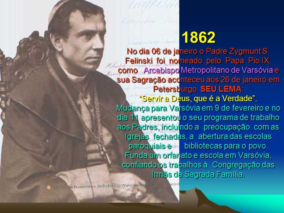 1862 No dia 06 de janeiro o Padre Zygmunt S