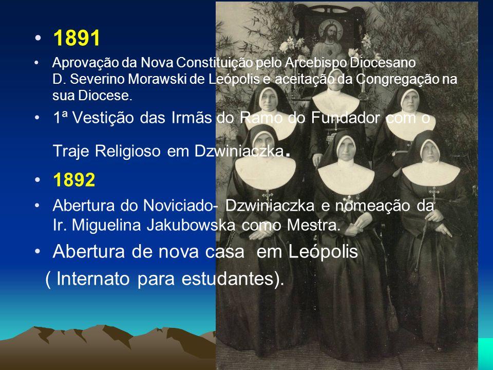 1891 1892 Abertura de nova casa em Leópolis