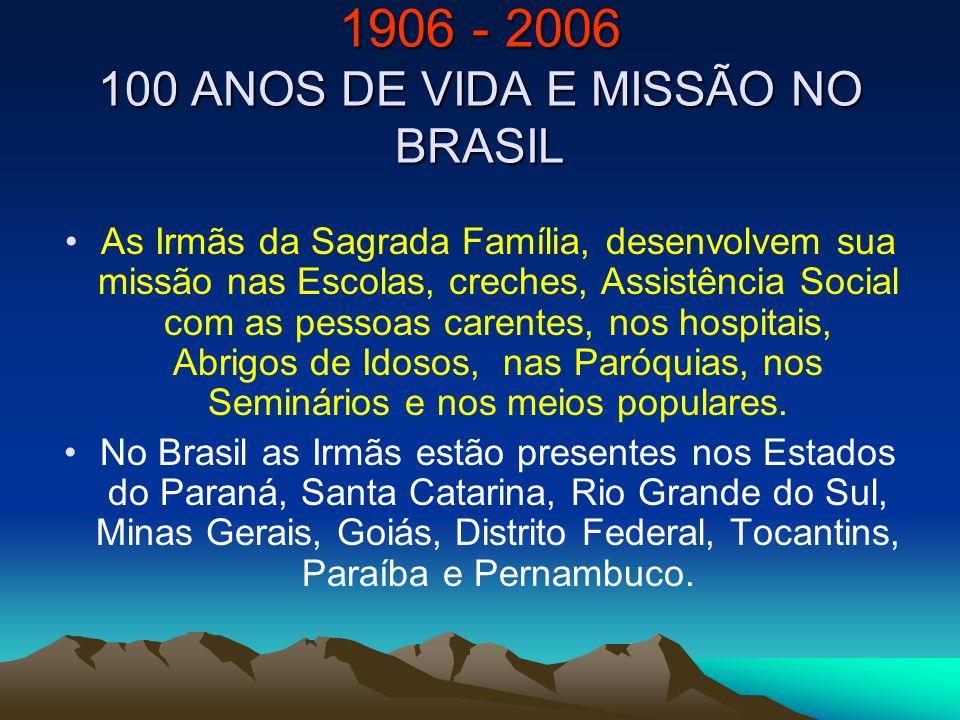 1906 - 2006 100 ANOS DE VIDA E MISSÃO NO BRASIL