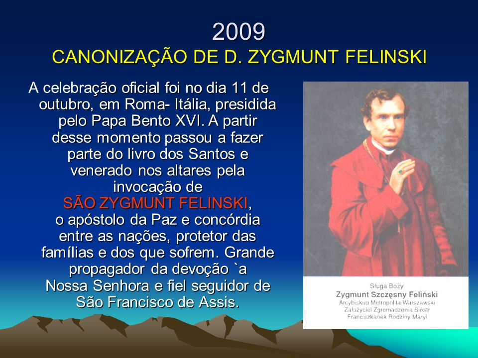 2009 CANONIZAÇÃO DE D. ZYGMUNT FELINSKI