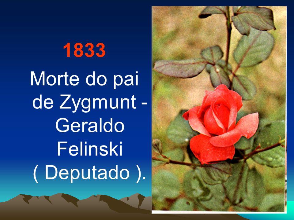 Morte do pai de Zygmunt - Geraldo Felinski ( Deputado ).